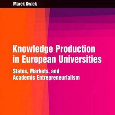 """Knowledge Production in European Universities"", a new book published by Professor Kwiek"